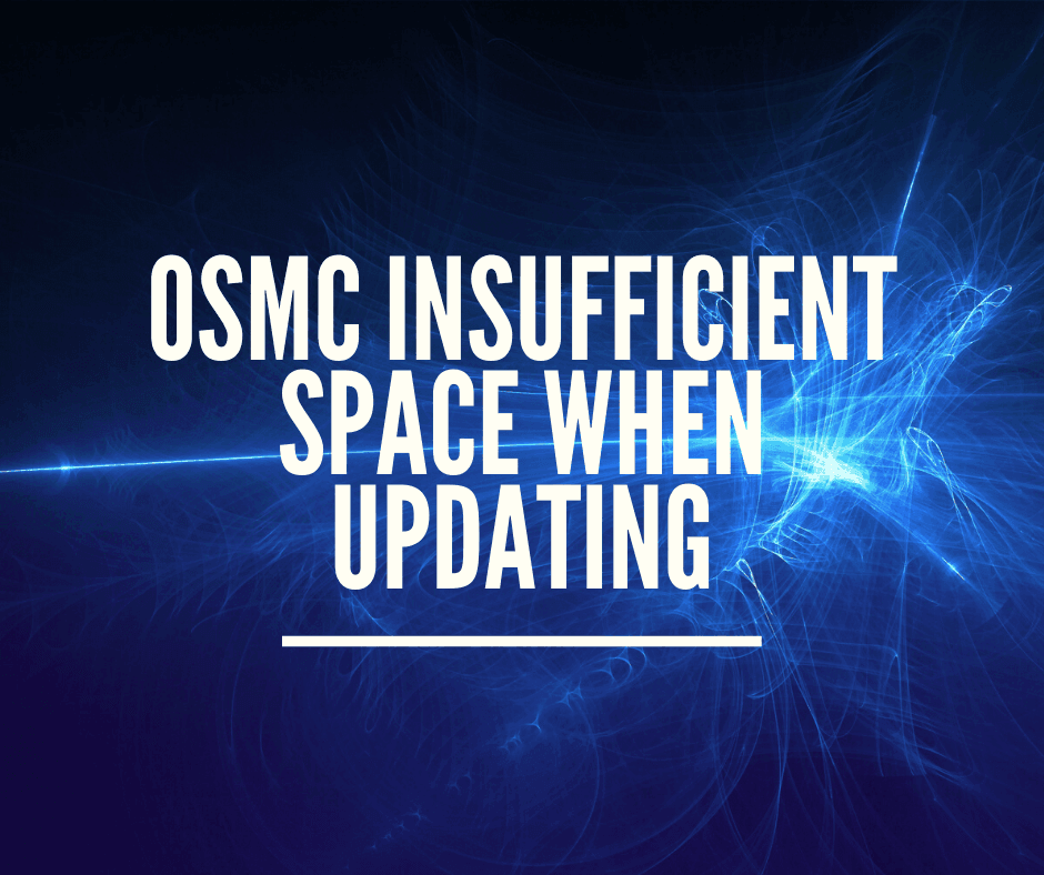 OSMC Insufficient space when updating